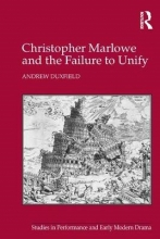 Duxfield, Andrew Christopher Marlowe and the Failure to Unify