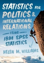 Helen Williams, Statistics for Politics and International Relations Using IBM SPSS Statistics