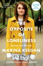 Keegan, Marina The Opposite of Loneliness