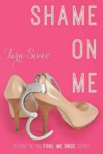 Sivec, Tara Shame on Me