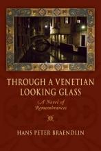 Braendlin, Hans Peter Through a Venetian Looking Glass