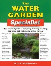 Bridgewater, A.,   Bridgewater, G. Home Gardener`s Water Gardens