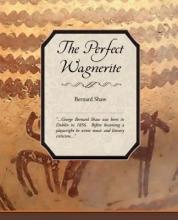 Shaw, Bernard The Perfect Wagnerite