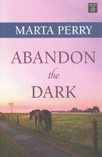 Perry, Marta Abandon the Dark