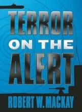MacKay, Robert W. Terror on the Alert