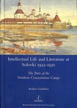 Andrea Gullotta Intellectual Life and Literature at Solovki 1923-1930