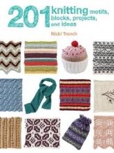 Trench, Nicki 201 Knitting Motifs, Blocks, Projects & Ideas