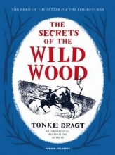 Tonke (Author) Dragt,   Laura (Translator) Watkinson The Secrets of the Wild Wood