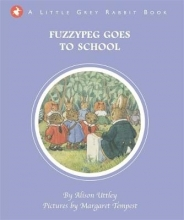 Uttley, Alison Little Grey Rabbit: Fuzzypeg Goes to School