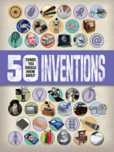 Clive Gifford,   Chris Woodford 50 Things You Should Know About: Inventions