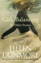 Dunmore, Helen Girl, Balancing & Other Stories