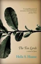Haasse, Hella S. The Tea Lords