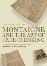 Scholar, Richard Montaigne and the Art of Free-Thinking