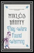 Banffy, Miklos They Were Found Wanting