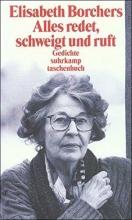Borchers, Elisabeth Alles redet, schweigt und ruft