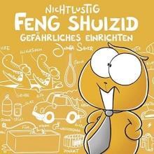Sauer, Joscha Nichtlustig: Feng Shuizid (Nicht lustig)