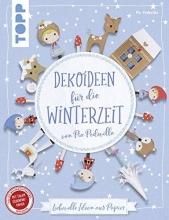 Pedevilla, Pia Dekoideen für die Winterzeit von Pia Pedevilla (kreativ.kompakt)