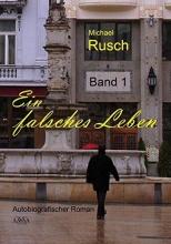 Rusch, Michael Ein falsches Leben (1)