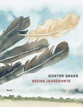 Grass, Günter Sechs Jahrzehnte