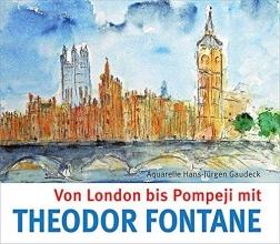 Fontane, Theodor Von London bis Pompeji mit Theodor Fontane