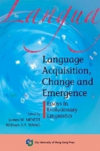 Minett, James W.,   Wang, Wiliam S. Y. Language Acquisition, Change and Emergence