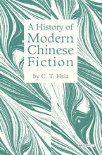 Hsia, C. T. A History of Modern Chinese Fiction