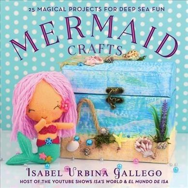 Isabel Urbina Gallego,Mermaid Crafts