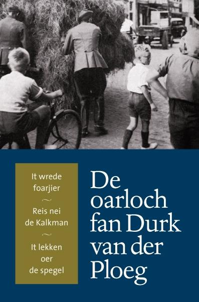 D. van der Ploeg,De oarloch fan Durk van der Ploeg