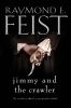 R. Feist, Jimmy and the Crawler