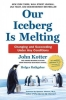 Kotter, John,   Rathgeber, Holger, Our Iceberg is Melting