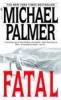 Michael Palmer, Fatal