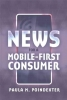 Poindexter, Paula M., News for a Mobile-First Consumer