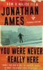 Ames Jonathan, You Were Never Really Here (fti)