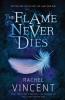 Rachel Vincent, The Flame Never Dies