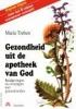 <b>Maria Treben</b>,Gezondheid uit de apotheek van God