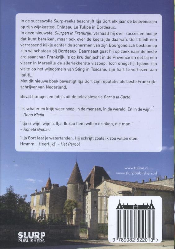 Ilja Gort,Slurpen in Frankrijk