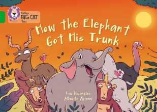 Lou Kuenzler,   Alberto Arzeni How The Elephant Got His Trunk