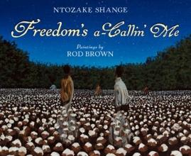 Shange, Ntozake Freedom`s A-Callin` Me