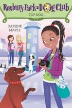 Daphne Maple Roxbury Park Dog Club #3: Top Dog