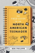 Ben Philippe The Field Guide to the North American Teenager