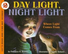 Branley, Franklyn M. Day Light, Night Light