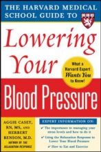 Aggie Casey,   Herbert Benson Harvard Medical School Guide to Lowering Your Blood Pressure