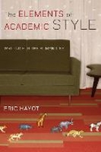 Hayot, Eric The Elements of Academic Style