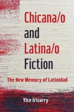 Irizarry, Ylce Chicana/O and Latina/O Fiction