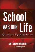 Jane Roland Martin School Was Our Life