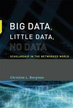 Christine L. Borgman Big Data, Little Data, No Data