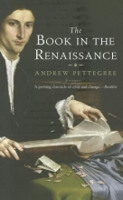 Pettegree, Andrew The Book in the Renaissance