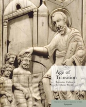 Evans, Helen C. Age of Transition - Byzantine Culture in the Islamic World
