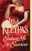 Kleypas, Lisa Seduce Me at Sunrise