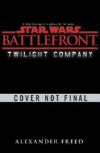 Freed, Alexander Star Wars Battlefront: Twilight Company